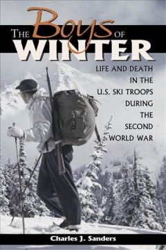 Boys Of Winter, The:  Life And Death In The U.S. Ski Troops During The Second World War