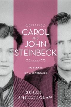 Carol & John Steinbeck: Portrait of a Marriage