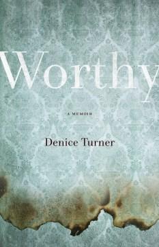 Worthy: A Memoir