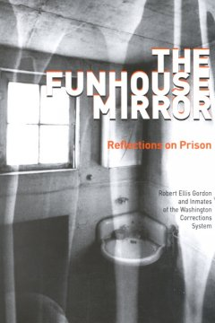 Funhouse Mirror, The:  Reflections On Prison
