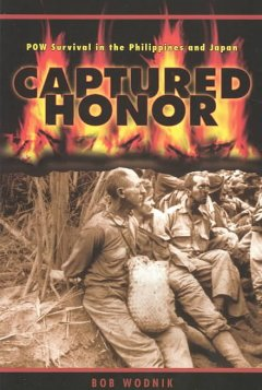 Captured Honor:  POW Survival In The Philippines And Japan
