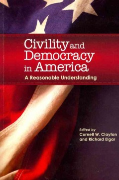 Civility And Democracy In America:  A Reasonable Understanding