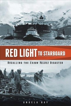 Red Light To Starboard:  Recalling The Exxon Valdez Disaster