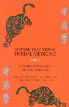 Chinese Traditional Herbal Medicine: Materia Medica & Herbal Reference