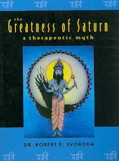 Greatness of Saturn, The: A Therapeutic Myth