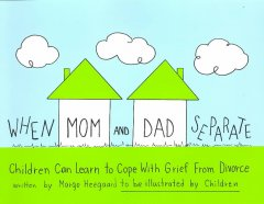 When Mom and Dad Separate: Children Learn to Cope With Divorce