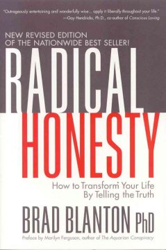 Radical Honesty: How To Transform Your Life By Telling The Truth. Revised Edition