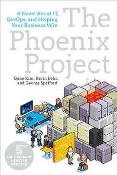 Phoenix Project, The: A Novel About IT, DevOps, and Helping Your Business Win