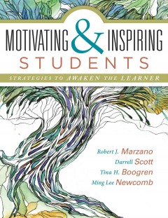 Motivating & Inspiring Students: Strategies to Awaken the Learner