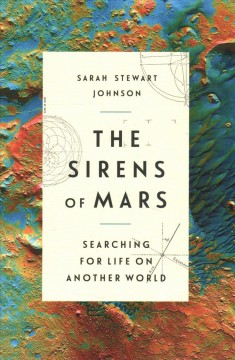 The Sirens of Mars: Searching for Life on Another World