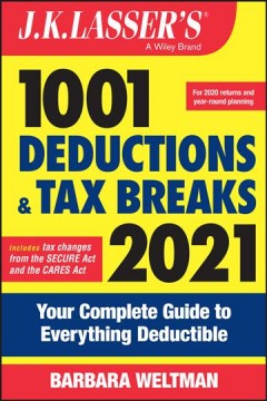 J. K. Lasser's 1001 Deductions and Tax Breaks 2021: Your Complete Guide to Everything Deductible