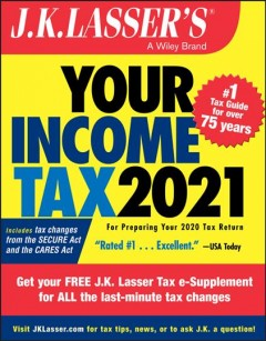 J. K. Lasser's Your Income Tax 2021: For Preparing Your 2020 Tax Return