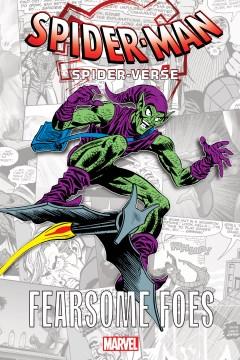 Spider-Man Spider-Verse: Fearsome Foes