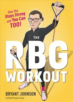 The RBG Workout: How She Stays Strong... and You Can Too!