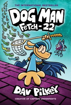 Dog Man 8: Fetch-22