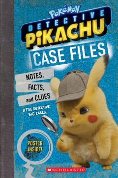 Case Files: Notes, Stats, and Facts from Detective Pikachu