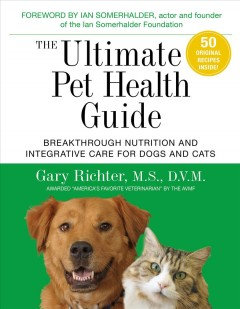 Ultimate Pet Health Guide, The: Breakthrough Nutrition and Integrative Care for Dogs and Cats