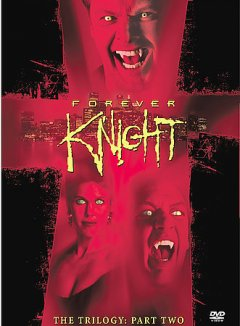 Forever Knight:  The Trilogy Part 2