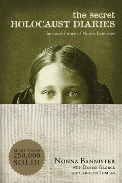 Secret Holocaust Diaries, The: The Untold Story of Nonna Bannister