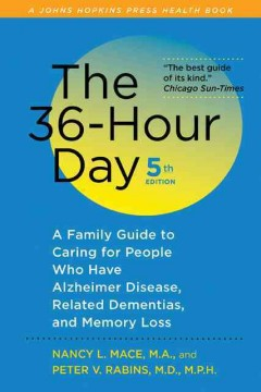 36-Hour Day, The: A Family Guide to Caring for People Who Have Alzheimer Disease, Related Dementias, and Memory Loss. Fifth Edition, Large Print