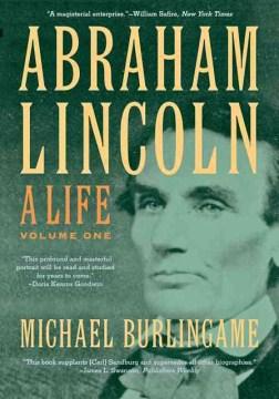 Abraham Lincoln: A Life, Vol. 1