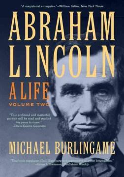 Abraham Lincoln: A Life, Vol. 2