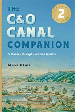 C&O Canal Companion, The: A Journey Through Potomac History