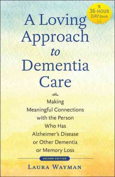Loving Approach to Dementia Care, A