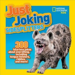 Just Joking Sidesplitters: 300 Hilarious Jokes About Everything, Including Tongue Twisters, Riddles, and More!
