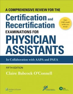 Comprehensive Review for the Certification and Recertification Examinations for Physician Assistants, A