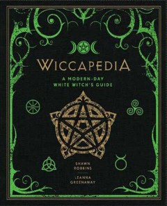 Wiccapedia: A Modern-Day White Witch's Guide