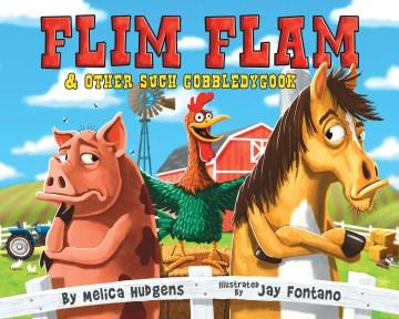 Flim Flam & Other Such Gobbledygook