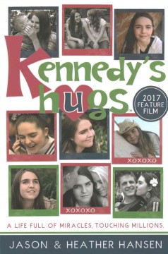 Kennedy's Hugs: A Life Full of Miracles, Touching Millions