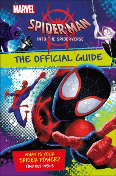 Marvel Spider-Man?Into the Spider-Verse: The Official Guide