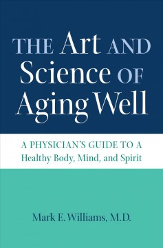 Art and Science of Aging Well, The