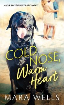 Cold Nose, Warm Heart, No. 1 (Fur Haven Dog Park)