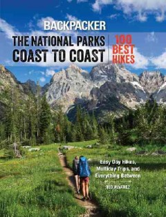 Backpacker: The National Parks Coast to Coast: 100 Best Hikes