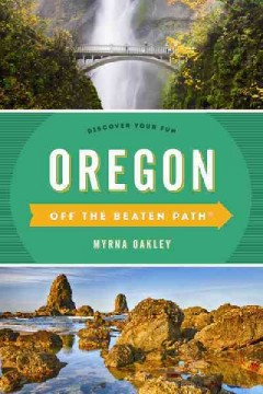 Oregon Off the Beaten Path: Discover Your Fun