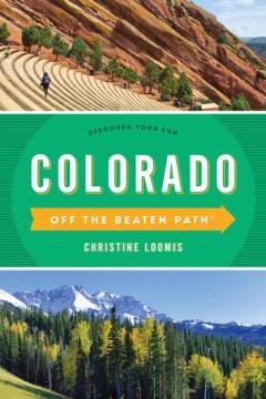 Colorado Off the Beaten Path: Discover Your Fun