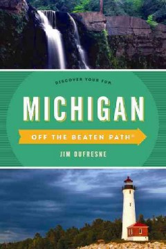Michigan: Off the Beaten Path
