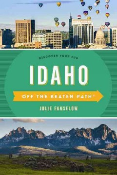 Off the Beaten Path Idaho: Discover Your Fun. Ninth Edition