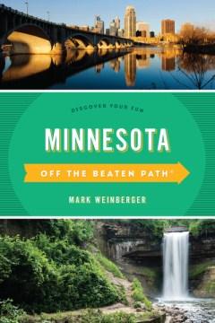 Minnesota:  Off The Beaten Path