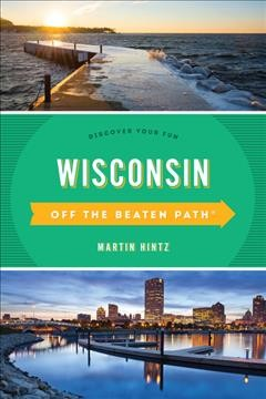 Wisconsin:  Off The Beaten Path