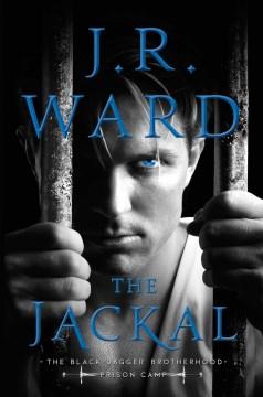 The Jackal, No. 1 (Black Dagger Brotherhood: Prison Camp)