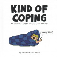 Kind of Coping: An Illustrated Look at Life With Anxiety