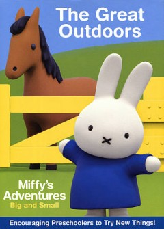 Miffy And Friends:  Miffy'S Adventures Big And Small:  The Great Outdoors