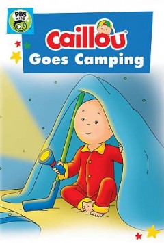CAILLOU: CAILLOU GOES CAMPING
