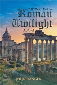 A Chronicle of the Roman Twilight