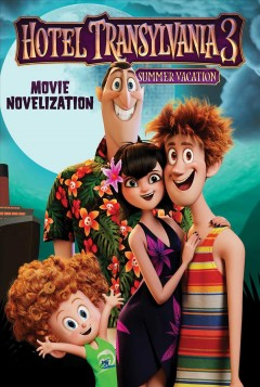 Hotel Transylvania 3: Movie Novelization