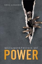 Metamorphosis of Power